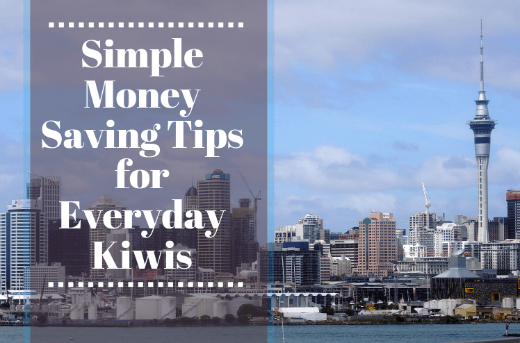Simple Money Saving Tips for Everyday Kiwis